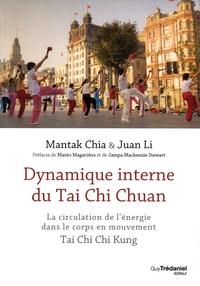 Mantak Chia et Juan Li - Dynamique interne du Taï Chi Chuan - Circulation de l'énergie dans le corps en mouvement. Tai Chi Chi Kung I.