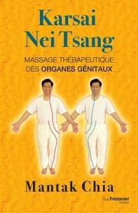 Mantak Chia - Karsai Nei Tsang - Massage thérapeutique des organes génitaux.