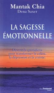 Mantak Chia - La sagesse émotionnelle - Des outils quotidiens pour transformer la colère, la dépression et la crainte.