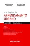 Manteigas Martins et Carlos Nabais - Novo Regime do Arrendamento Urbano - Anotado e Comentado.