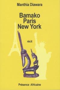 Manthia Diawara - Bamako-Paris-New-York - Itinéraire d'un exilé.