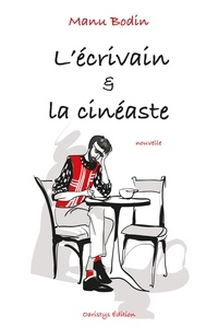 Manu Bodin - L'écrivain & la cinéaste.