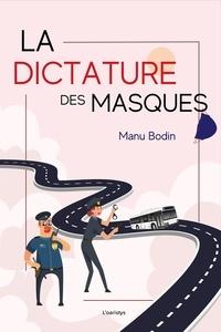 Manu Bodin - La dictature des masques.
