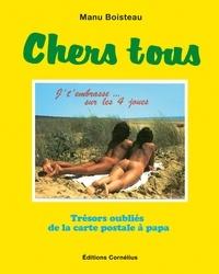 Manu Boisteau - Chers tous - Trésors oubliés de la carte postale à papa.