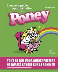 Manu Boisteau - L'encyclopédie approximative du poney.