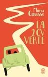 Manu Causse - La 2 CV verte.
