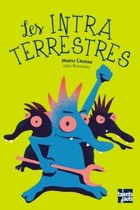 Manu Causse - Les intraterrestres.