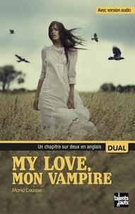 Manu Causse - My love. Mon vampire.