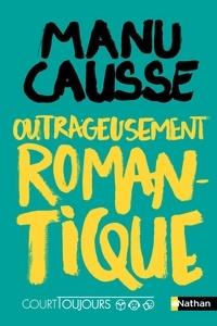 Manu Causse - Outrageusement romantique.