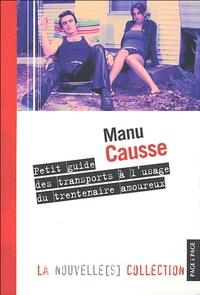 Manu Causse - Petit guide des transports à l'usage du trentenaire amoureux.