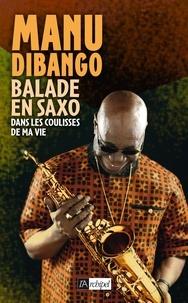 Manu Dibango - Balade en saxo dans les coulisses de ma vie.