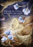 Manu Edouard Moulin - L'Emoi de l'âme, les mots du coeur - Cent cinquante et un poèmes salvateurs.