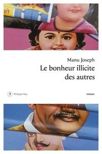 Manu Joseph - Le bonheur illicite des autres.