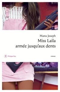 Manu Joseph - Miss Laila armée jusqu'aux dents.