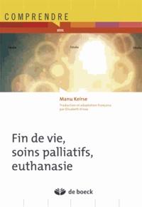 Manu Keirse - Fin de vie, soins palliatifs, euthanasie.