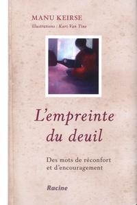 Manu Keirse - L'empreinte du deuil - Des mots de réconfort et d'encouragement.