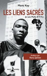 Manu Key - Les liens sacrés - Je suis Mafia K´1 Fry.
