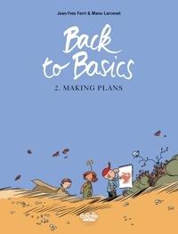 Manu Larcenet et  Jean-Yves Ferri - Back to basics - Volume 2 - Making Plans.