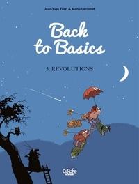 Manu Larcenet et  Jean-Yves Ferri - Back to Basics - Volume 5 - Revolutions.