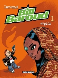 Manu Larcenet - Bill Baroud Tome 1 : Espion.