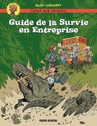 Manu Larcenet - Congo Bob présente : Guide de la Survie en Entreprise.