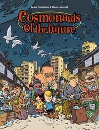 Manu Larcenet et  Lewis Trondheim - Cosmonauts of the Future - Volume 1.