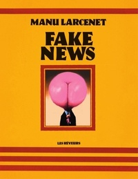 Manu Larcenet - Fake news.