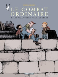 Manu Larcenet - Le Combat ordinaire Tome 2 : Les Quantités négligeables.