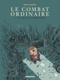 Manu Larcenet - Le Combat ordinaire Tome 3 : Ce qui est précieux.