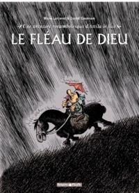 Manu Larcenet et Daniel Casanave - Le Fléau de Dieu - Une aventure rocambolesque d'Attila le Hun.