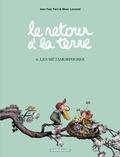 Manu Larcenet et Jean-Yves Ferri - Le Retour à la terre - tome 6 - Les Métamorphoses.