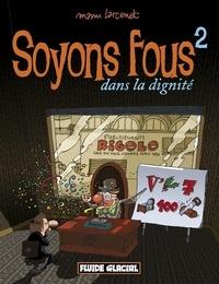 Manu Larcenet - Soyons fous Tome 2 : Dans la dignité.