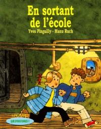 Manu Ruch et Yves Pinguilly - En sortant de l'école.