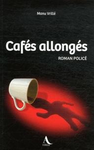 Manu Vrillé - Cafés allongés.