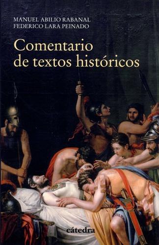 Manuel-Abilio Rabanal et Federico Lara Peinado - Comentario de textos historicos.