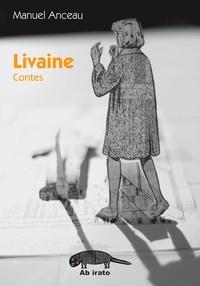 Manuel Anceau - Livaine et autres contes.
