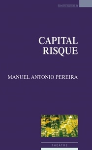 Manuel Antonio Pereira - Capital risque.
