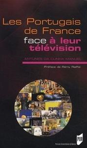 Manuel Antunes da Cunha - Les Portugais de France face à leur télévision - Médias, migrations et enjeux identitaires.