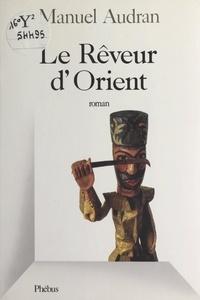 Manuel Audran et Jane Sctrick - Le rêveur d'Orient.