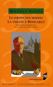 Manuel Azaña - Le Jardin des moines suivi de La Veillée à Benicarlo.