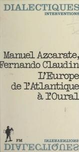 Manuel Azcarate et Fernando Claudín - L'Europe, de l'Atlantique à l'Oural.