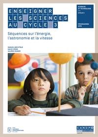 eBooks téléchargement gratuit fb2 Enseigner les sciences au cycle 3  - Séquences sur l'énergie, l'astronomie et la vitesse par Manuel Bächtold, Valérie Munier, David Cross en francais 9782240047632 PDF ePub