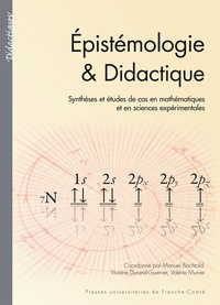Epistémologie & didactique- Synthèses et études de cas en mathématiques et en sciences expérimentales - Manuel Bächtold |