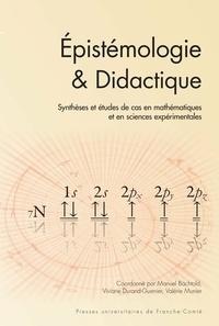 Manuel Bächtold et Viviane Durand-Guerrier - Epistémologie & didactique - Synthèses et études de cas en mathématiques et en sciences expérimentales.