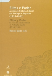 Manuel Baiôa - Elites e Poder - A crise do sistema liberal em Portugal e Espanha (1918-1931).
