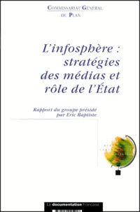 Manuel Bamberger et Philippe Chantepie - L'infosphère : stratégie des médias et rôle de l'Etat.