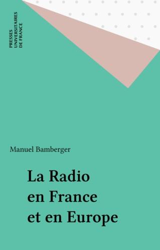 LA RADIO EN FRANCE ET EN EUROPE. 1ère édition