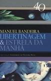 Manuel Bandeira - Libertinagem e estrela da manha.