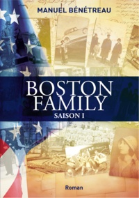 Manuel Bénétreau - BOSTON FAMILY SAISON 1.