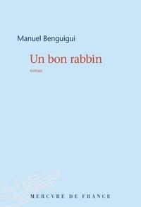 Manuel Benguigui - Un bon rabbin.